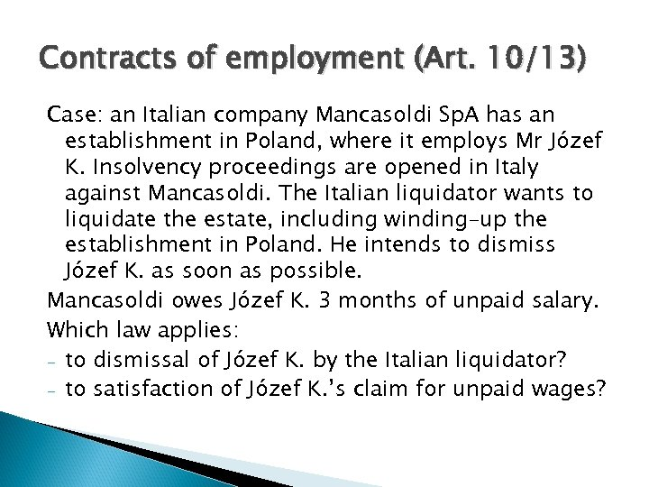 Contracts of employment (Art. 10/13) Case: an Italian company Mancasoldi Sp. A has an