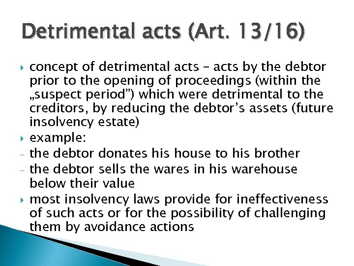 Detrimental acts (Art. 13/16) concept of detrimental acts – acts by the debtor prior
