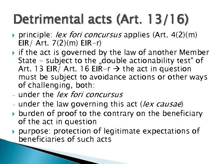 Detrimental acts (Art. 13/16) principle: lex fori concursus applies (Art. 4(2)(m) EIR/ Art. 7(2)(m)