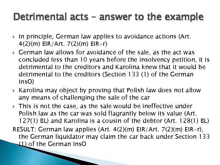 Detrimental acts – answer to the example In principle, German law applies to avoidance