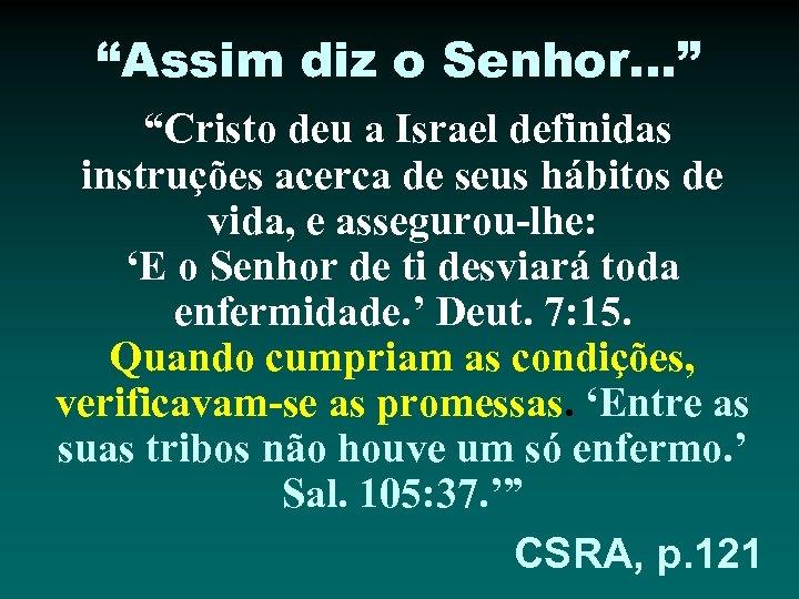 """""""Assim diz o Senhor. . . """" """"Cristo deu a Israel definidas instruções acerca"""
