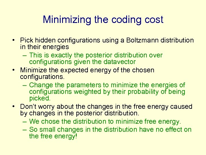 Minimizing the coding cost • Pick hidden configurations using a Boltzmann distribution in their
