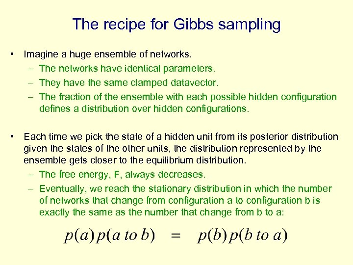 The recipe for Gibbs sampling • Imagine a huge ensemble of networks. – The