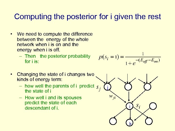 Computing the posterior for i given the rest • We need to compute the