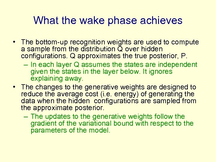 What the wake phase achieves • The bottom-up recognition weights are used to compute