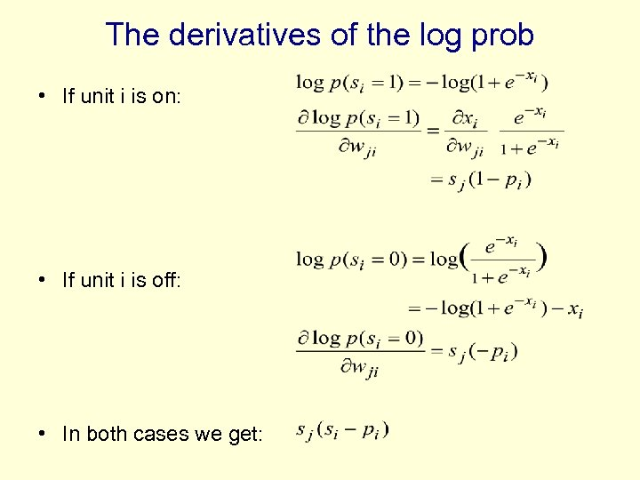 The derivatives of the log prob • If unit i is on: • If