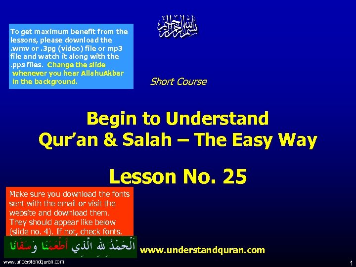To get maximum benefit from the lessons, please download the . wmv or. 3