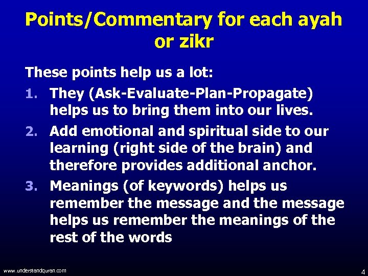 Points/Commentary for each ayah or zikr These points help us a lot: 1. They