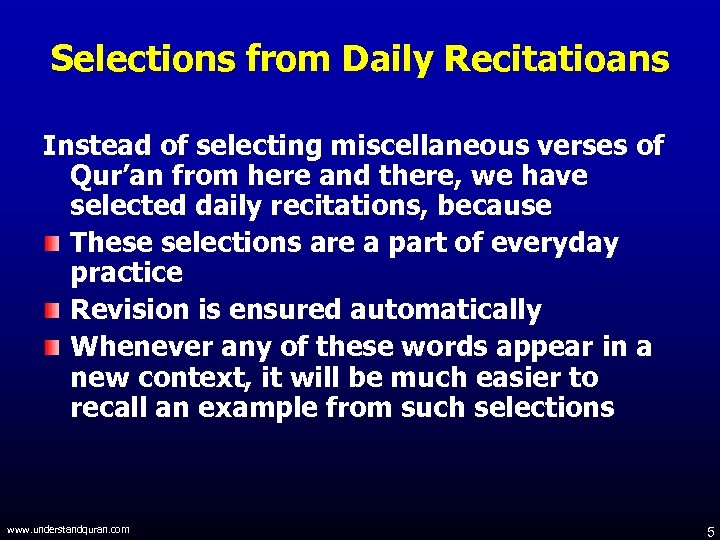 Selections from Daily Recitatioans Instead of selecting miscellaneous verses of Qur'an from here and