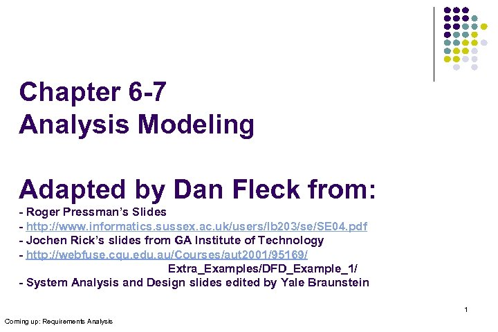 Chapter 6 -7 Analysis Modeling Adapted by Dan Fleck from: - Roger Pressman's Slides