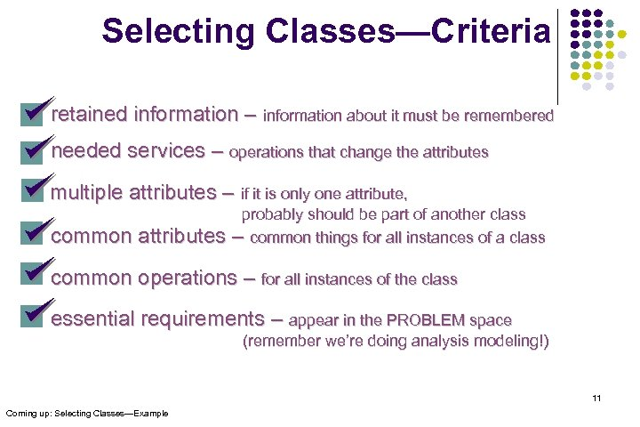 Selecting Classes—Criteria retained information – information about it must be remembered needed services –