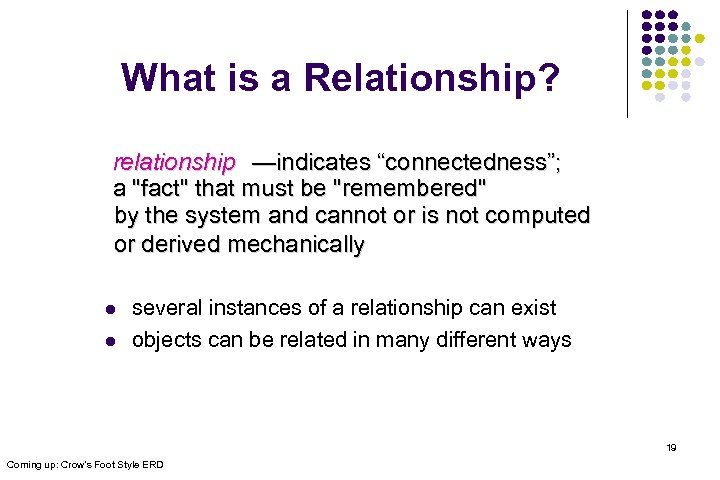 "What is a Relationship? relationship —indicates ""connectedness""; a"