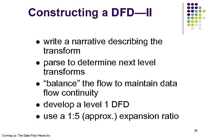 Constructing a DFD—II l l l write a narrative describing the transform parse to