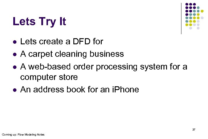 Lets Try It l l Lets create a DFD for A carpet cleaning business