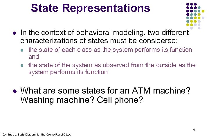 State Representations l In the context of behavioral modeling, two different characterizations of states