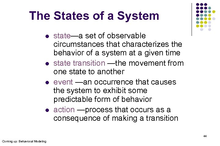 The States of a System l l state—a set of observable circumstances that characterizes