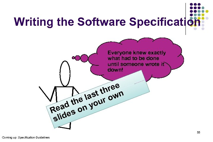 Writing the Software Specification Everyone knew exactly what had to be done until someone