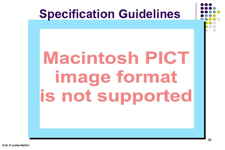Specification Guidelines 58 End of presentation
