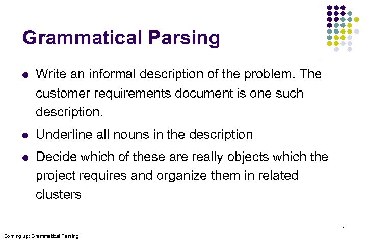 Grammatical Parsing l Write an informal description of the problem. The customer requirements document