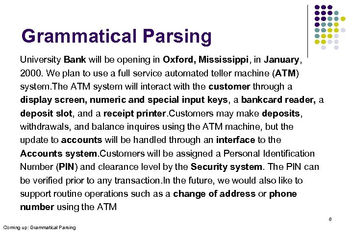 Grammatical Parsing University Bank will be opening in Oxford, Mississippi, in January, 2000. We