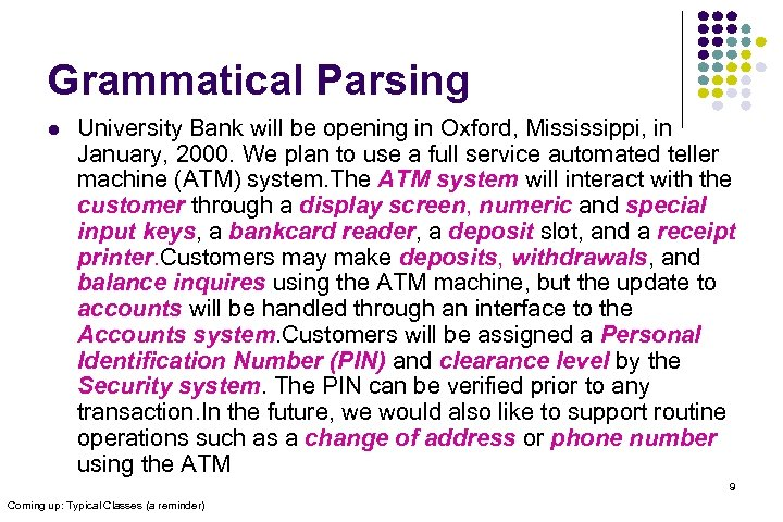Grammatical Parsing l University Bank will be opening in Oxford, Mississippi, in January, 2000.
