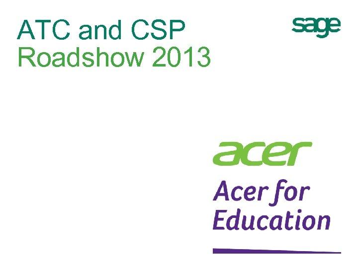 ATC and CSP Roadshow 2013