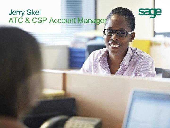 Jerry Skei ATC & CSP Account Manager