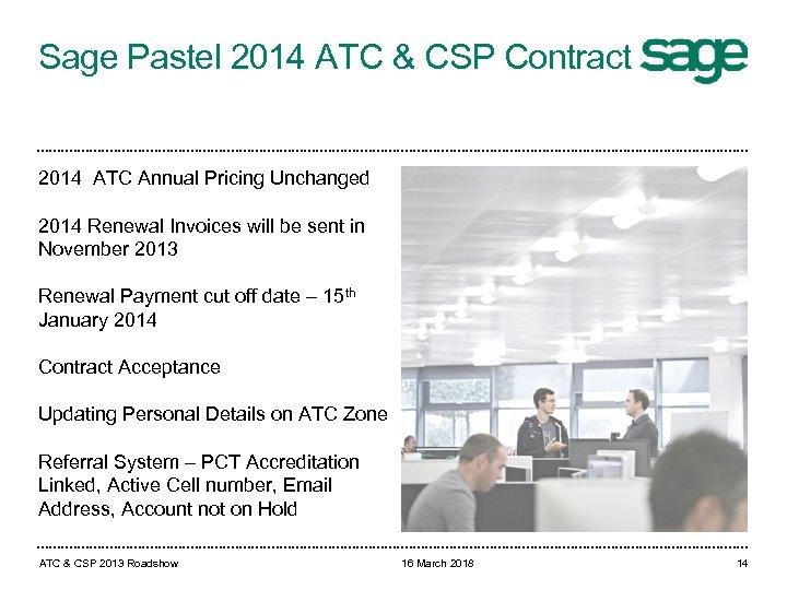 Sage Pastel 2014 ATC & CSP Contract 2014 ATC Annual Pricing Unchanged 2014 Renewal