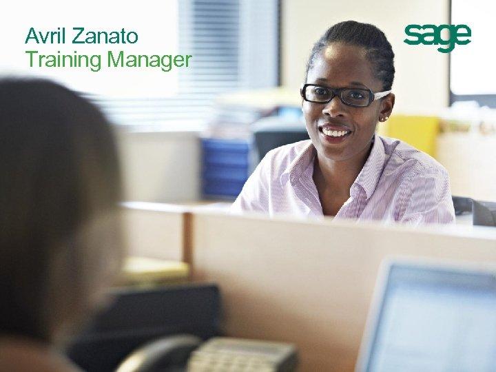 Avril Zanato Training Manager