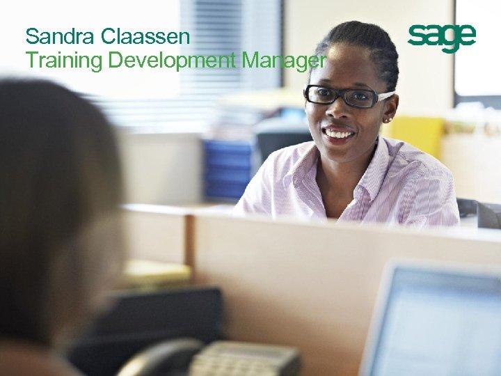 Sandra Claassen Training Development Manager