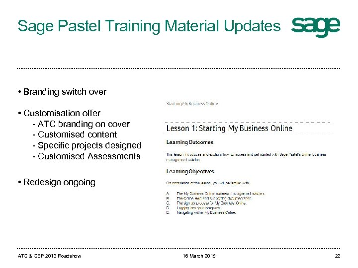 Sage Pastel Training Material Updates • Branding switch over • Customisation offer - ATC