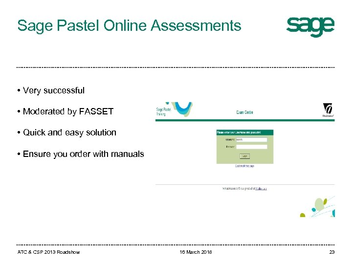 Sage Pastel Online Assessments • Very successful • Moderated by FASSET • Quick and