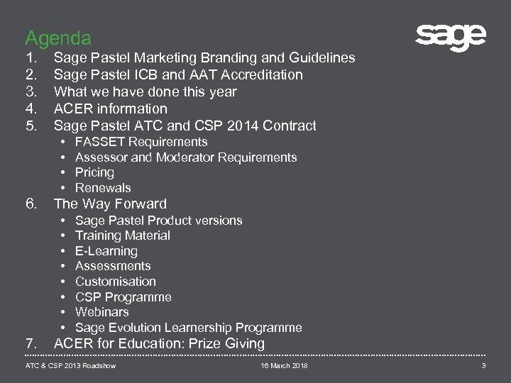 Agenda 1. 2. 3. 4. 5. Sage Pastel Marketing Branding and Guidelines Sage Pastel