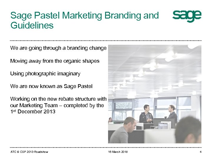 Sage Pastel Marketing Branding and Guidelines We are going through a branding change Moving