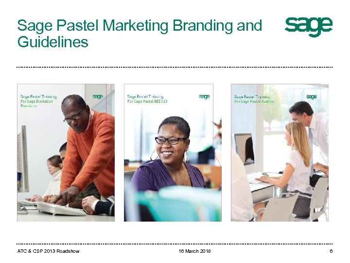 Sage Pastel Marketing Branding and Guidelines ATC & CSP 2013 Roadshow 16 March 2018