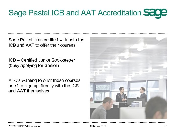 Sage Pastel ICB and AAT Accreditation Sage Pastel is accredited with both the ICB
