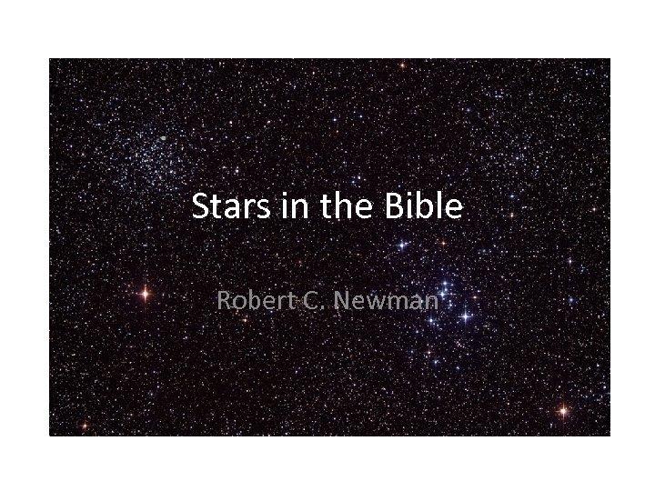 Stars in the Bible Robert C. Newman