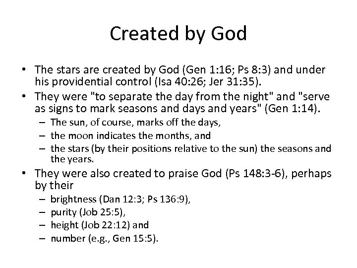 Created by God • The stars are created by God (Gen 1: 16; Ps
