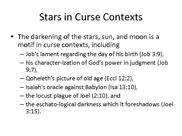 Stars in Curse Contexts • The darkening of the stars, sun, and moon is