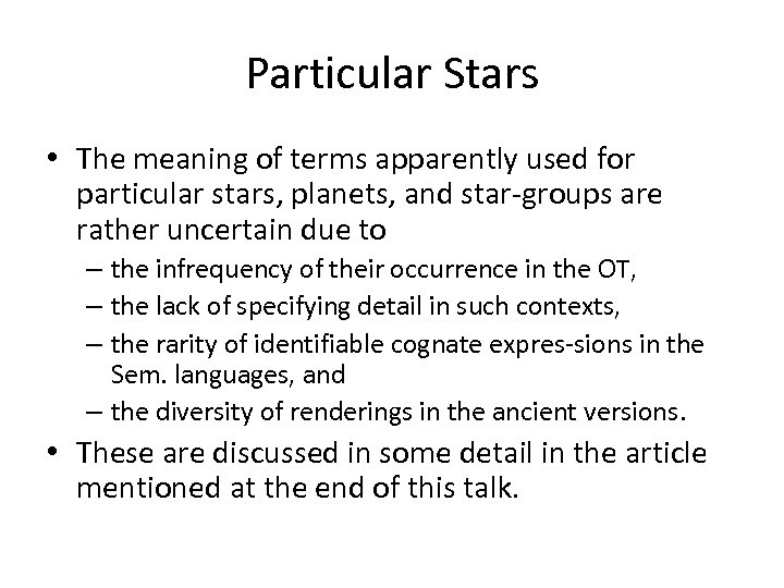 Particular Stars • The meaning of terms apparently used for particular stars, planets, and