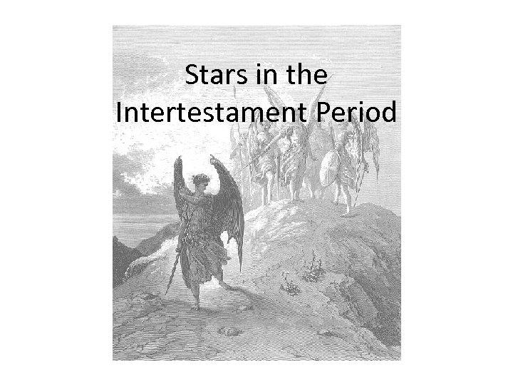 Stars in the Intertestament Period