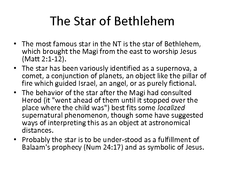 The Star of Bethlehem • The most famous star in the NT is the