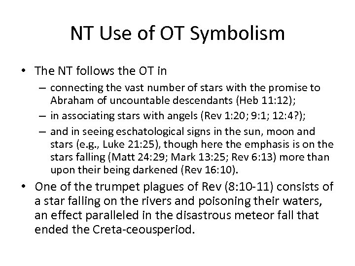 NT Use of OT Symbolism • The NT follows the OT in – connecting