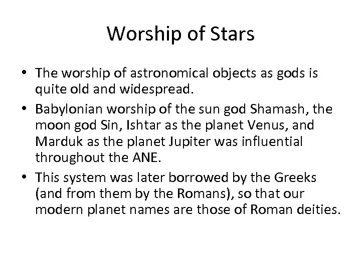 Worship of Stars • The worship of astronomical objects as gods is quite old