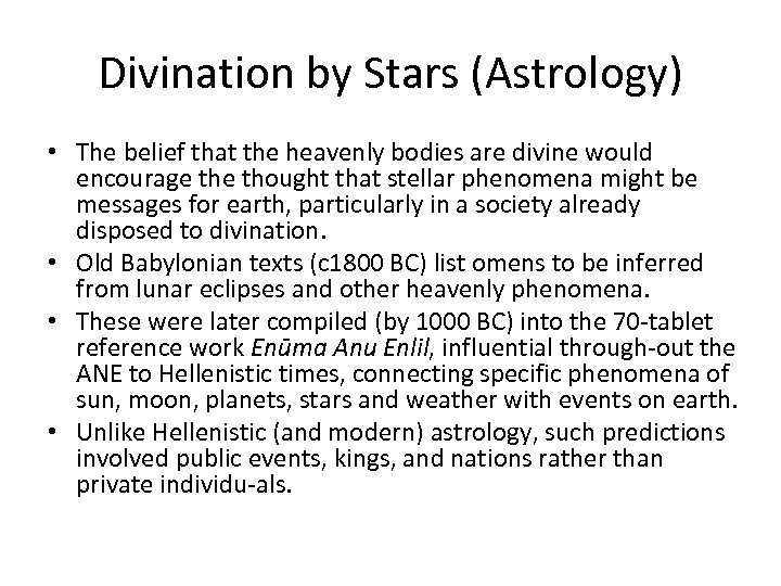 Divination by Stars (Astrology) • The belief that the heavenly bodies are divine would