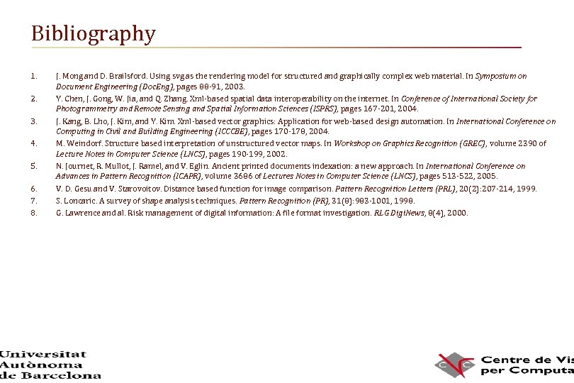 Bibliography 1. 2. 3. 4. 5. 6. 7. 8. J. Mong and D. Brailsford.
