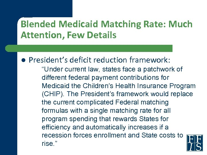 "Blended Medicaid Matching Rate: Much Attention, Few Details l President's deficit reduction framework: ""Under"