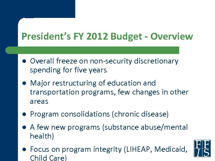 President's FY 2012 Budget - Overview l Overall freeze on non-security discretionary spending for