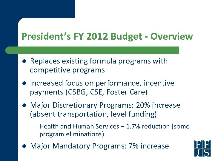 President's FY 2012 Budget - Overview l Replaces existing formula programs with competitive programs