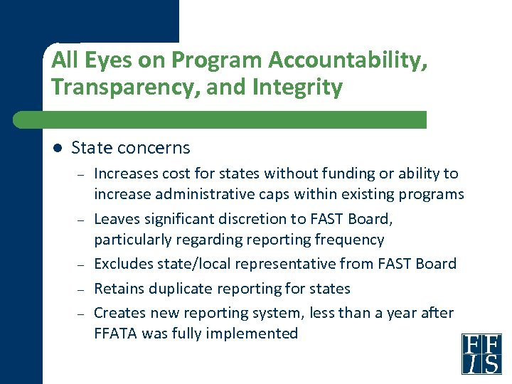 All Eyes on Program Accountability, Transparency, and Integrity l State concerns – – –